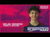 Milan Hosseini – Nachwuchssportler des Monats März 2019